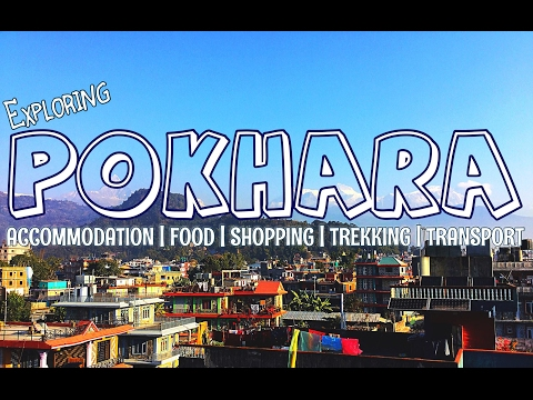 NEPAL TRAVEL | EXPLORING POKHARA & TREKKING TIPS
