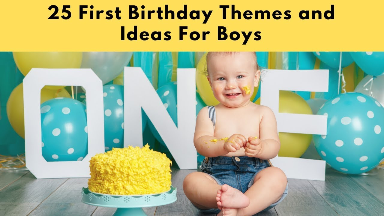 25 First Birthday Themes And Ideas For Boys Youtube