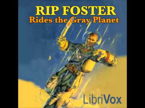 Rip Foster Rides the Gray Planet (FULL Audiobook)