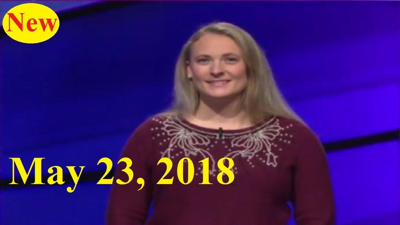 Jeopardy! May 22 2018 - Tara, Luke, Josh