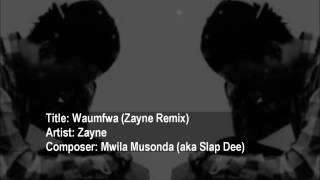 Waumfwa (Zayne Remix) — by Zayne (originally composed by Mwila Musonda — aka Slap Dee)