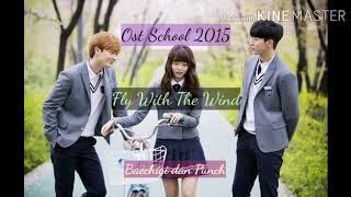 Download Mp3 Lirik Lagu Dan Terjemahan Fly With The Wind Baechigi And Punch Ost School 2015
