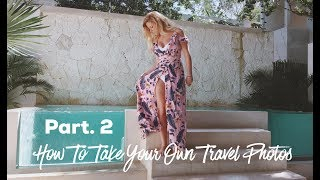 How To Take Your Own Travel Photos - Part. 2
