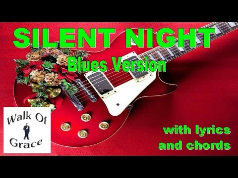 Silent Night - Blues Version | Christmas Song with Lyrics and Chords