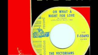 Victorians - OH WHAT A NIGHT FOR LOVE  (Gold Star Studio)  (1964)