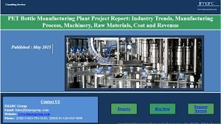 PET Bottle - Global Market Analysis and Manufacturing Plant Report
