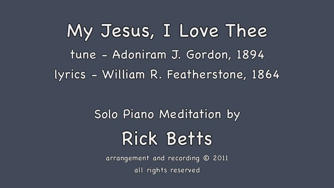 My Jesus I Love Thee  Piano with Lyrics  YouTube