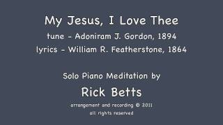 My Jesus, I Love Thee - Piano with Lyrics