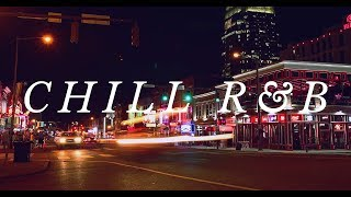 [NEW 2019] RELAXING R&B MIX