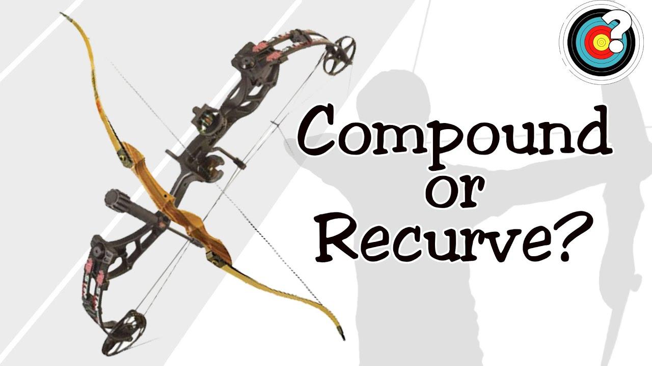 Archery | Compound or Recurve?