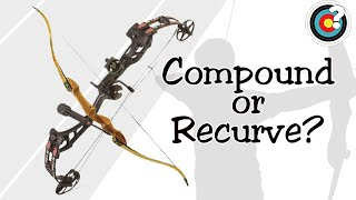 Archery - Compound or Recurve?