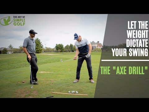 Feel the Weight To Dictate Your Golf Swing | You Can Lose  a Limb! | The Axe Drills