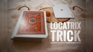 Learn the LOCATRIX TRICK
