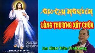 Giờ Cầu Nguyện Lòng Thương xót Chúa 3h chiều - Lm Giuse Trần Đình Long