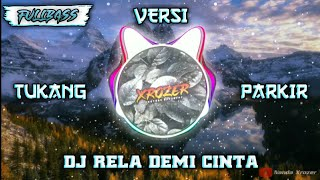 DJ RELA DEMI CINTA VERSI TUKANG PARKIR FULLBASS 2019