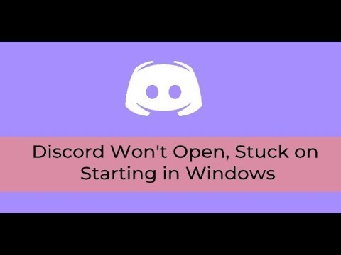 Discord Won't Open, Stuck on Starting in Windows: 10+ Fixes