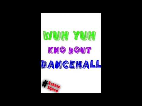 Wuh Yuh Kno Bout Dancehall Vol 1
