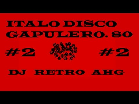 Italo Disco Gapulero 80 High Energy  #2  (BY DJ RETRO AHG)