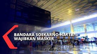 Antisipasi Virus Corona, Penumpang dan Petugas Bandara Soekarno-Hatta Wajib Pakai Masker