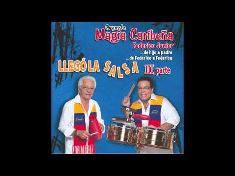 "MAGIA CARIBEÑA (ABICU) ""FEDERICO JUNIOR"" (SALSA DURA)"