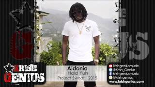 Aidonia - Hold Yuh (Raw) Project Sweat - September 2015