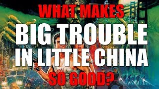 What Makes 'Big Trouble in Little China' So Good?