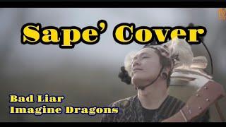 Download Bad Liar - Imagine Dragons ( Sape' Cover - Uyau Moris)
