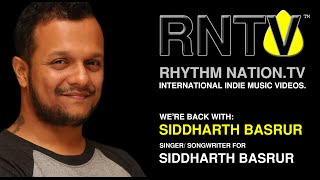 Rhythm Nation TV - S1-E8 - SIDDHARTH BASRUR Interview