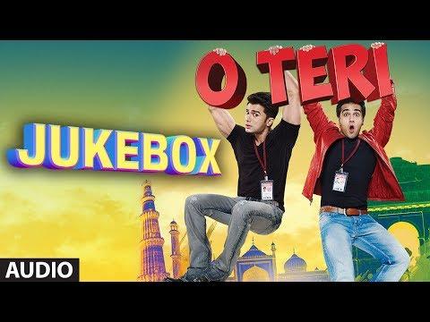 O Teri Full Songs Jukebox  Pulkit Samrat, Bilal Amrohi, Sarah Jane Dias