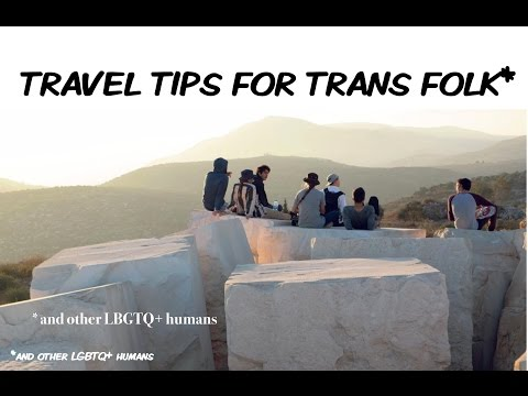 Travel Tips for Transgender Folk // Noah