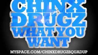 Chinx Drugz - What You Want