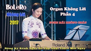 Nhạc Sống Organ Không Lời Bolero Trữ Tình Phần 4 Mới Nhất 2017