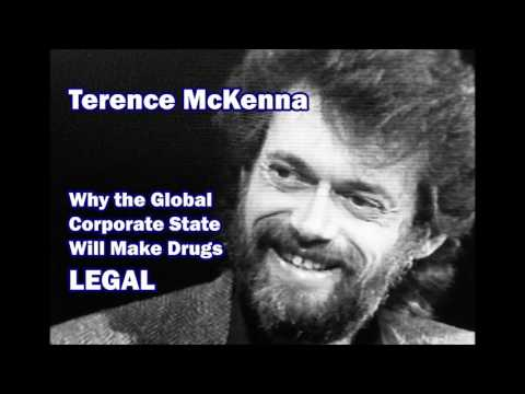 Terence McKenna - Why the Corporate State Will Make More Drugs Legal