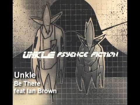 Unkle - Be There (feat Ian Brown)