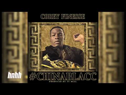 Corey Finesse - China Blacc [New Song]
