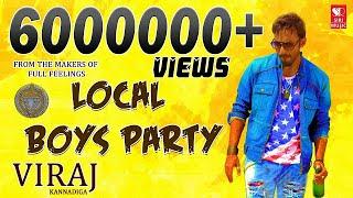 Local Boys Party | Kannada Rap EDM HD Song | ViRaj Kannadig Watsup stetas