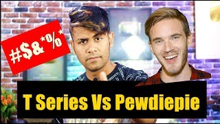 PewDiePie vs T Series | Enough is Enough !! | My Opinion