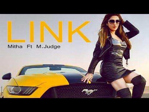 LINK -  Mitha Ft M Judge | New Punjabi Song 2019 | Latest Punjabi Song 2019 | Bloom Records