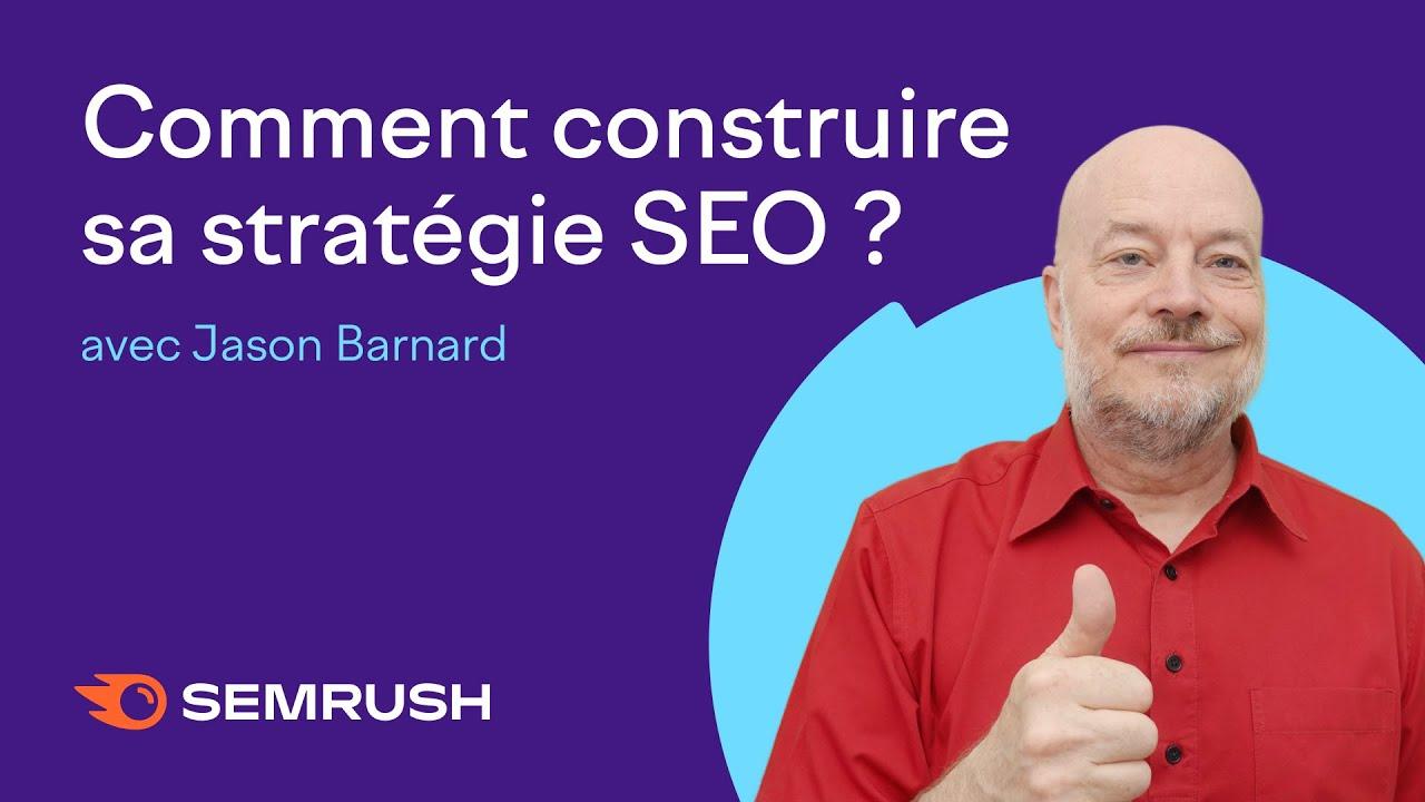 Comment construire sa stratégie SEO ?