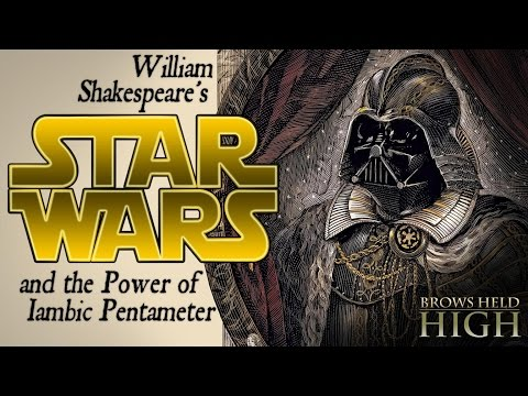 William Shakespeare's Star Wars and the Power of Iambic Pentameter - Summer of Shakespeare the First