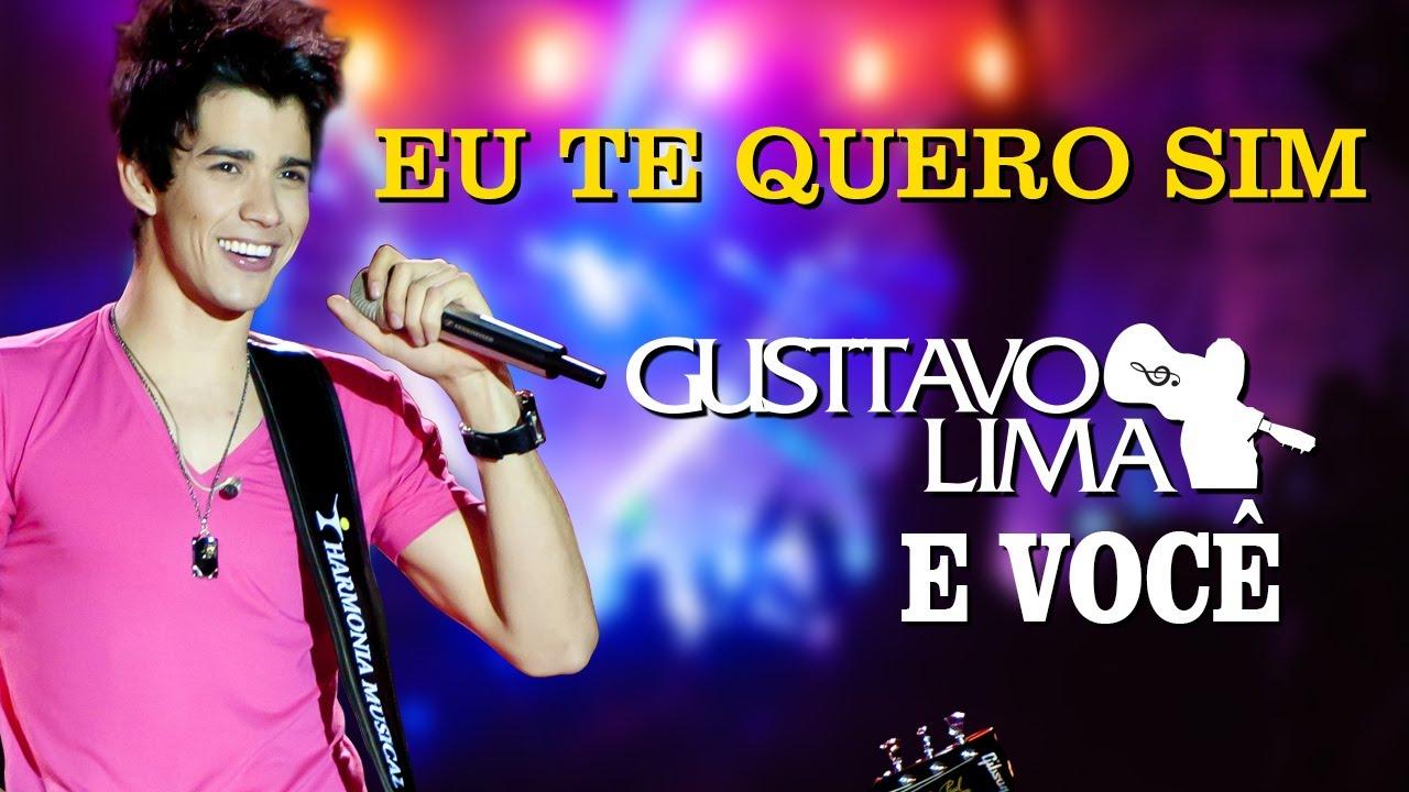 Gusttavo Lima — Eu Te Quero Sim — [DVD Gusttavo Lima e Você] (Clipe Oficial)