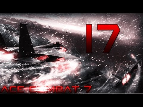 Let's Play Ace Combat 7 [17] Ultimate Fail(s) [BLIND/Deutsch] [HD]
