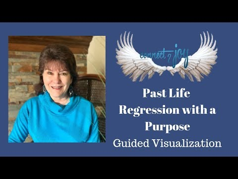 Past Life Regression with a Purpose - a Guided Visualization