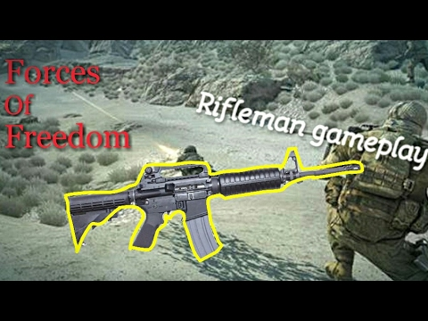Forces Of Freedom - Rifleman Gameplay