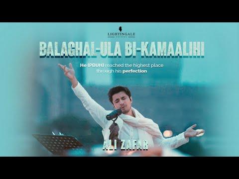 Balaghal Ula Bi Kamaalihi   Ali Zafar   Naat