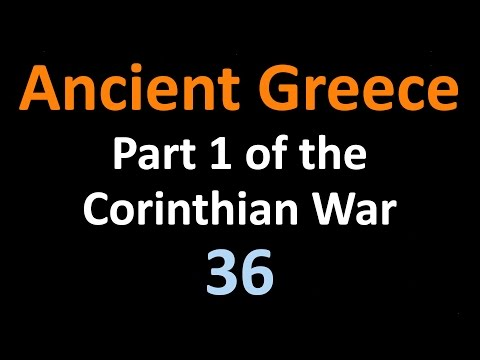 Ancient Greek History - Part 1 Corinthian War - 36