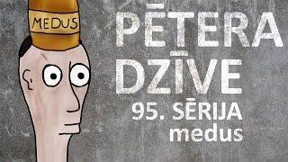 Pētera dzīve - medus (95. sērija)