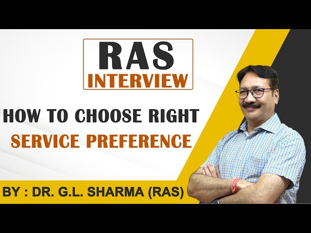 How to choose right service preferences RPSC | By Dr. G.L. Sharma |  RAS Interview| Why RAS |