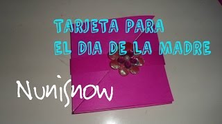 DIY Tarjeta desplegable para mamá ♥Nuni Thumbnail