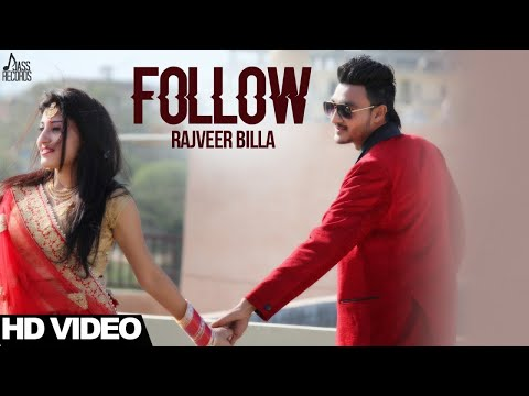 Follow  ( full HD) | Rajveer Billa | New Punjabi Songs 2017 | Latest Punjabi Songs 2017